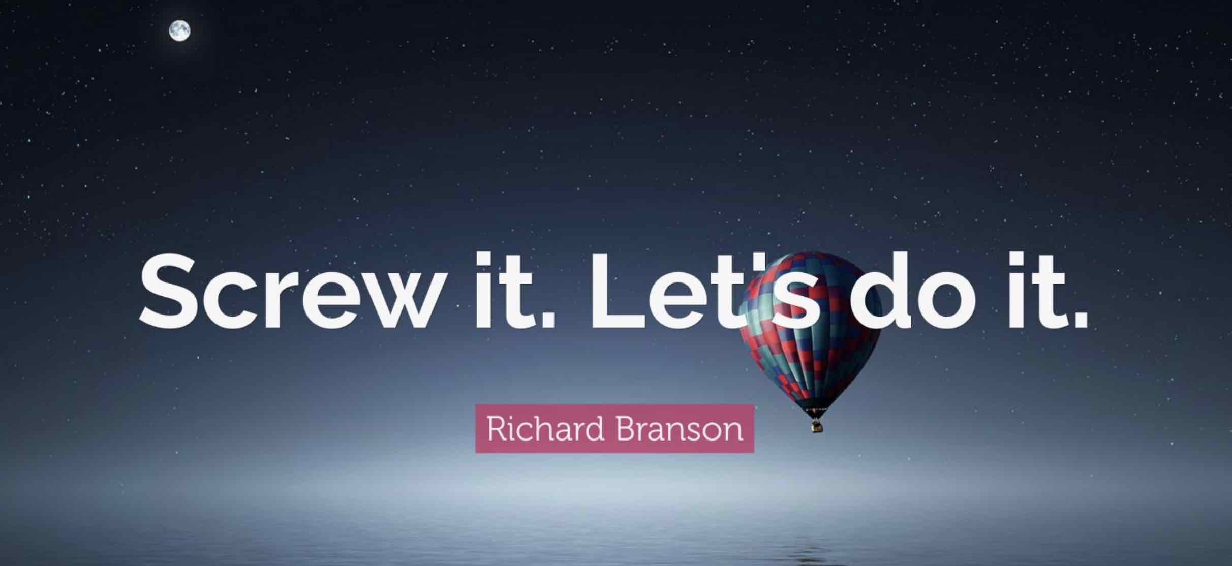 "QUOTE By Richard Branson - ""Screw it, Lets do it!"""